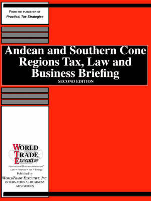 Andean and Southern Cone Regions Tax, Law and Business Briefing