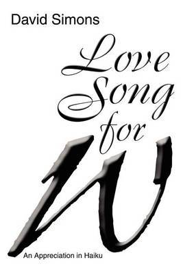 Love Song for W by David Simons