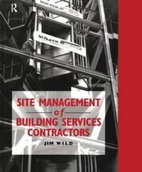 Site Management of Building Services Contractors by Jim Wild image