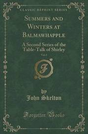 Summers and Winters at Balmawhapple, Vol. 2 by John Skelton