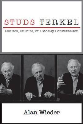Studs Terkel by Alan Wieder