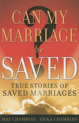 Can My Marriage Be Saved? by Mae Chambers