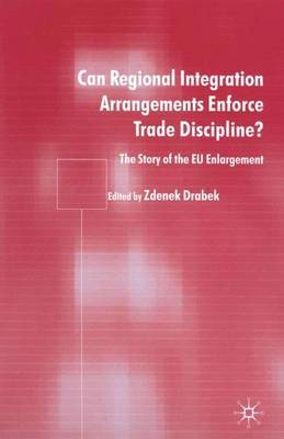 Can Regional Integration Arrangements Enforce Trade Discipline?