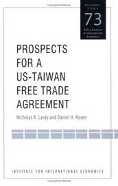 Prospects for a US-Taiwan Free Trade Agreement by Nicholas Lardy