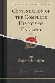 Continuation of the Complete History of England, Vol. 4 (Classic Reprint) by Tobias Smollett