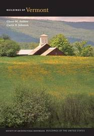 Buildings of Vermont by Glenn M. Andres