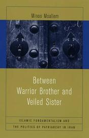 Between Warrior Brother and Veiled Sister by Minoo Moallem image