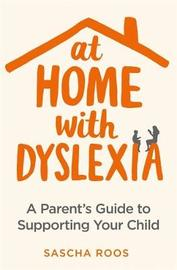 At Home with Dyslexia by Sascha Roos image