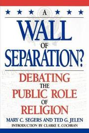 A Wall of Separation? by Mary C. Segers