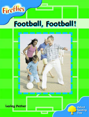 Oxford Reading Tree: Stage 3: Fireflies: Football, Football! by Lesley Pether image