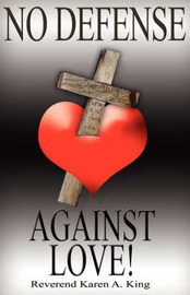 No Defense Against Love by Reverend Karen A. King image