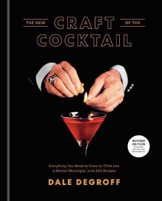 New Craft of the Cocktail by Dale DeGroff
