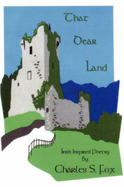 That Dear Land: Irish Inspired Poetry by Charles S Fox image