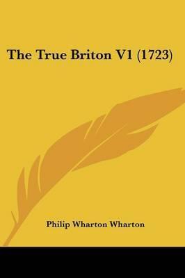 The True Briton V1 (1723) by Philip Wharton Wharton image