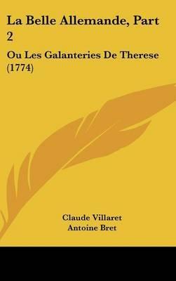 La Belle Allemande, Part 2: Ou Les Galanteries De Therese (1774) by Antoine Bret image