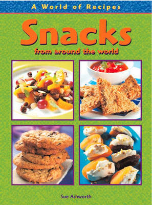 Snacks from Around the World by Julie McCulloch