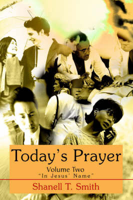 Today's Prayer Volume Two by Shanell T Smith