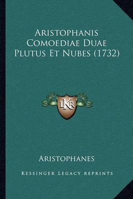 Aristophanis Comoediae Duae Plutus Et Nubes (1732) by Aristophanes