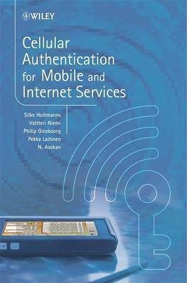 Cellular Authentication for Mobile and Internet Services by Silke Holtmanns