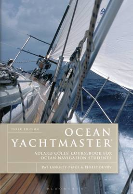 Ocean Yachtmaster: Adlard Coles' Coursebook for Ocean Navigation Students by Pat Langley-Price