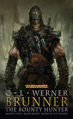 Warhammer: Brunner the Bounty Hunter Omnibus by C.L. Werner