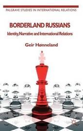 Borderland Russians by Geir Honneland