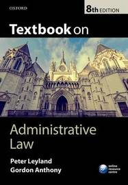 Textbook on Administrative Law by Peter Leyland