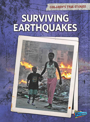 Surviving Earthquakes (Childrens True Stories: Natural Disasters) by Michael Burgan