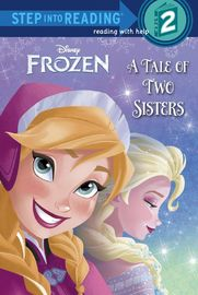 Frozen: A Tale of Two Sisters by Melissa Lagonegro