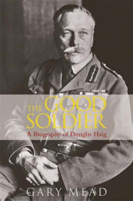 The Good Soldier by Gary Mead