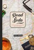 Road Soda by Kara Newman