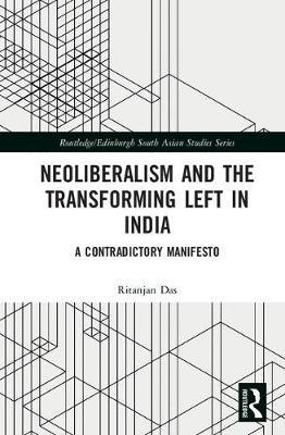 Neoliberalism and the Transforming Left in India by Ritanjan Das image