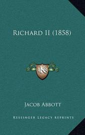 Richard II (1858) by Jacob Abbott