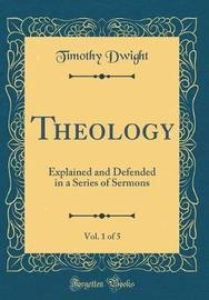 Theology, Vol. 1 of 5 by Timothy Dwight image