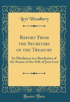 Report from the Secretary of the Treasury by Levi Woodbury image