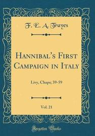 Hannibal's First Campaign in Italy, Vol. 21 by F E a Trayes image
