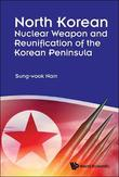North Korean Nuclear Weapon And Reunification Of The Korean Peninsula by Sung-Wook Nam
