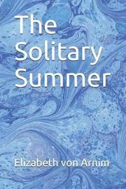 The Solitary Summer by Elizabeth Von Arnim