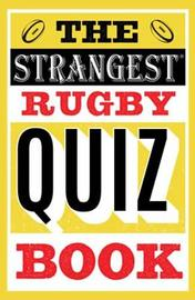 The Strangest Rugby Quiz Book by John Griffiths