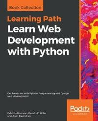Learn Web Development with Python by Fabrizio Romano