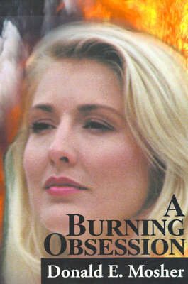A Burning Obsession by Donald E. Mosher image