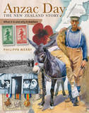 Anzac Day - the New Zealand Story: What it is and Why it Matters by Philippa Werry