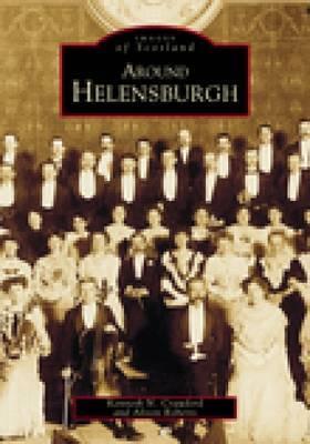 Around Helensburgh by Helensburgh Heritage Trust