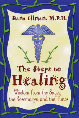The Steps To Healing by Dana Ullman