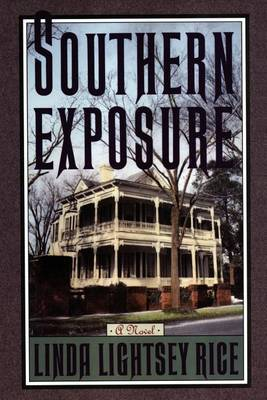 Southern Exposure by Linda L Rice