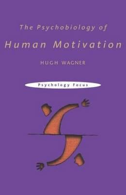The Psychobiology of Human Motivation by Hugh L. Wagner image