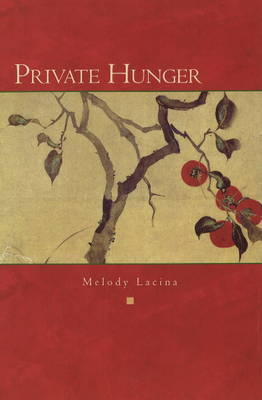 Private Hunger by Melody Lacina