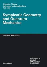 Symplectic Geometry and Quantum Mechanics by Maurice A Gosson image