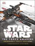 Star Wars: the Force Awakens Incredible Cross Sections by DK