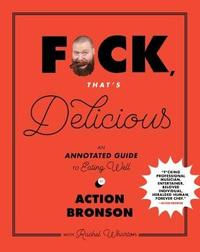 F*ck, That's Delicious by Action Bronson